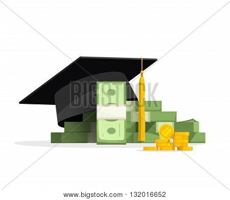 Graduation cap on pile of money and coins concept of education costs study cash tuition fees tax pay spending education money investment flat cartoon design isolated on white background
