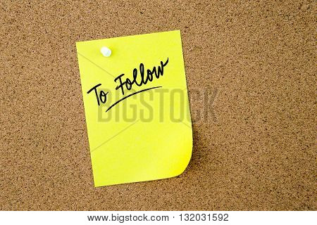 To Follow Written On Yellow Paper Note