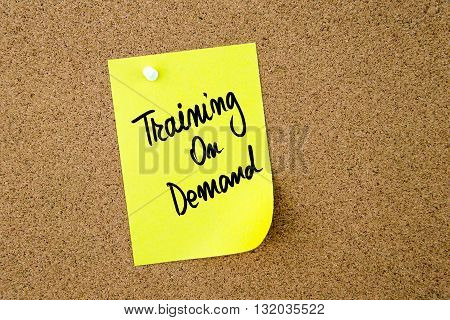 Training On Demand Written On Yellow Paper Note