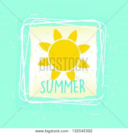 summer with yellow sun sign in frame over blue old paper background, seasonal card, vector
