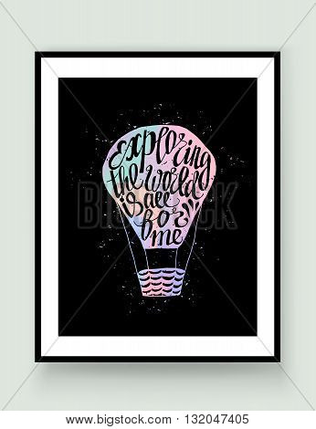 Motivational travel holographic trendy 80s retro poster with air balloon in frame. Holographic travel label with grunge texture. Hologram effect. Exploring the world is all for me
