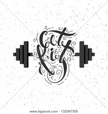 A symbol of strength and a healthy lifestyle. Illustration dumbbell and motivation Get Fit for sport and fitness