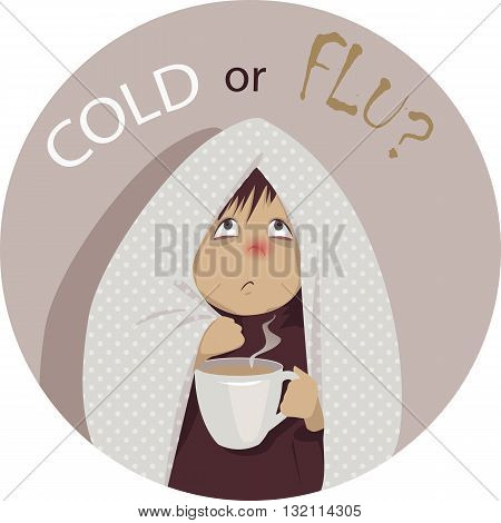 Cold or flu? Sick person wrapped in a blanket, with a cup of of beverage, no transparencies, EPS 8