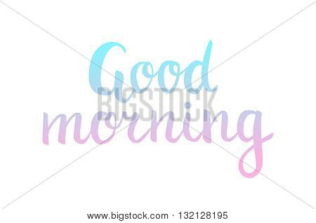 Good morning lettering beautiful good morning text colored with gradient