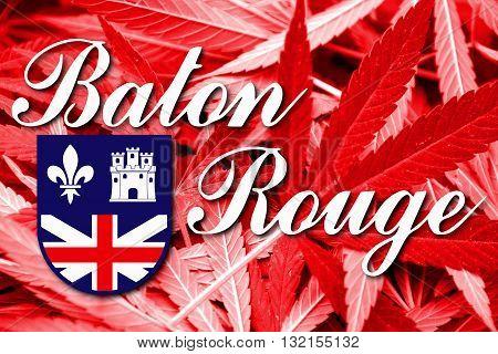 Flag Of Baton Rouge, Louisiana, On Cannabis Background