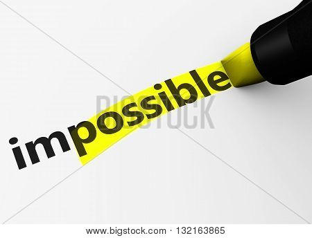 Positive thinking business concept with impossible text and sign and possible letters highlighted with a yellow marker 3D illustration.