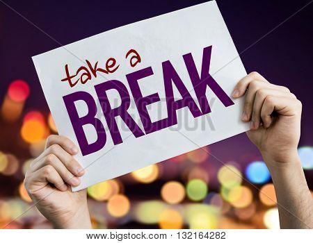 Take a Break placard with bokeh background