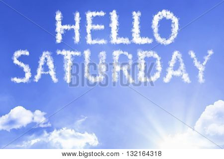 Hello Saturday cloud word with a blue sky