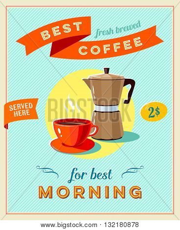 Best coffee - vintage restaurant sign. Retro styled poster with cup of coffee and coffee pot. Vector illustration, eps10.