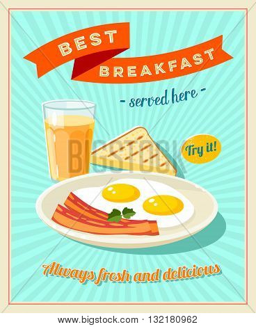 Best breakfast - vintage restaurant sign. Retro styled poster with fried eggs, slices of bacon, toast and glass of orange juice. Vector illustration, eps10.