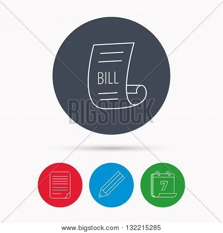 Bill icon. Pay document sign. Business invoice or receipt symbol. Calendar, pencil or edit and document file signs. Vector