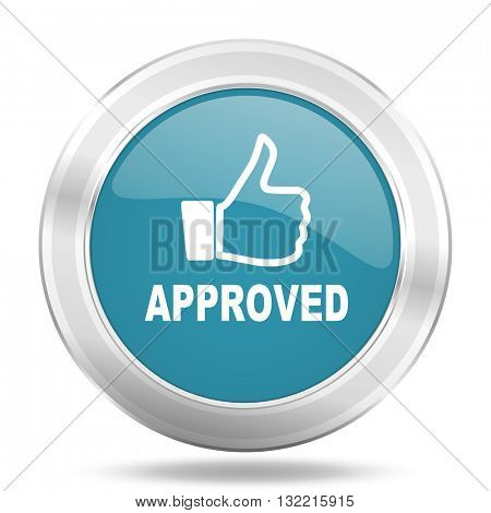 approved icon, blue round metallic glossy button, web and mobile app design illustration