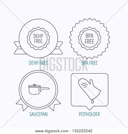 Saucepan, potholder and BPA free icons. DEHP free linear sign. Award medal, star label and speech bubble designs. Vector