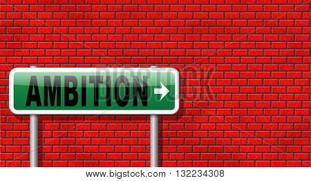 ambition set and achieve goals change future and be successful and ambitious road sign billboard