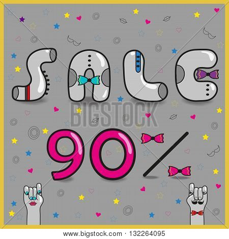 Sale. Ninety percents. Inscription with hipster style. Cartoon hands looking at each other. Gray letters with colorful ties. Stars and hearts. Illustration.