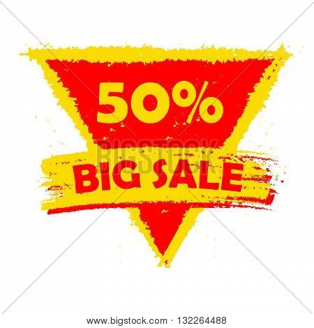 50 percentages big sale - text in yellow and red drawn triangle label, business shopping concept, vector