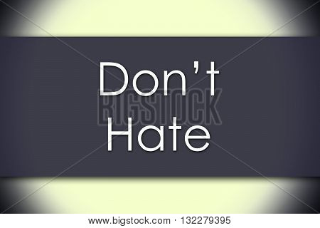 Don't Hate - Business Concept With Text
