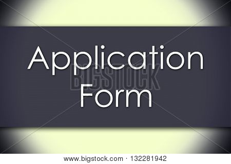 Application Form - Business Concept With Text