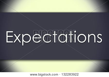 Expectations - Business Concept With Text