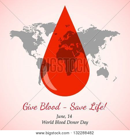 Vector Transparent Drop of Red Blood over World Map. Element for the World Blood Donor Day and other medical projects and design. Drop of Blood Icon. Medical Blood Donation Design Elements.