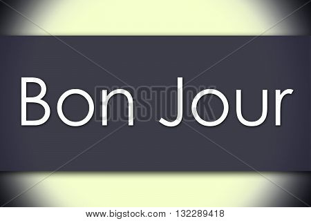 Bon Jour - Business Concept With Text