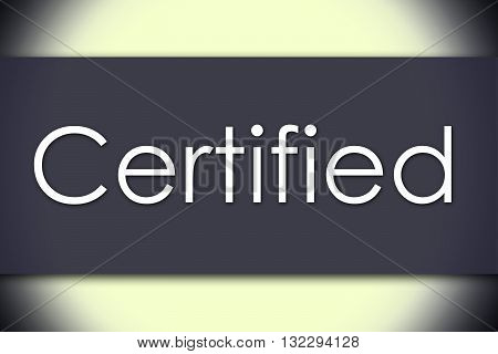 Certified - Business Concept With Text
