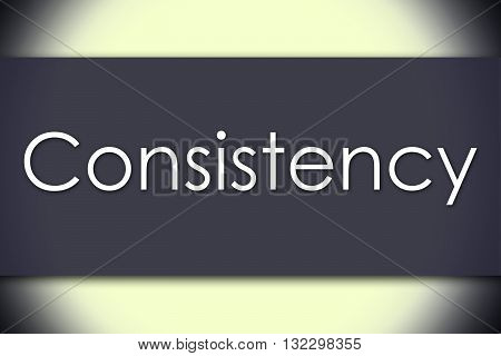 Consistency - Business Concept With Text