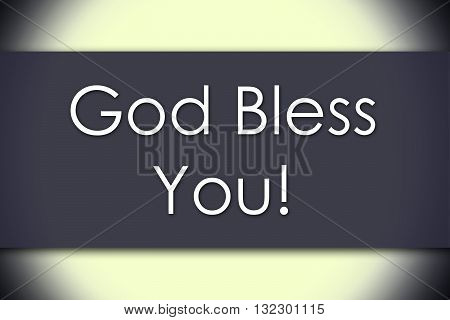 God Bless You! - Business Concept With Text