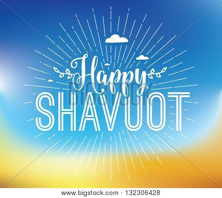 Happy Shavuot. Jewish holiday of Shavuot. Typography design. Vector greeting card or background.