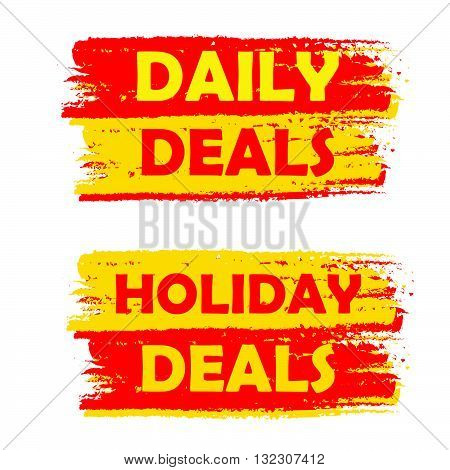 daily and holiday deals banners - text in yellow and red drawn labels, business commerce shopping concept, vector