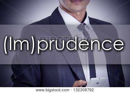 (im)prudence - Young Businessman With Text - Business Concept