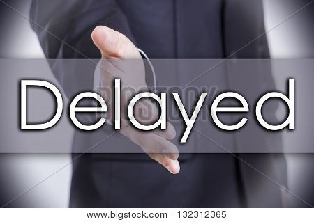Delayed - Business Concept With Text