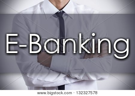 E-banking - Young Businessman With Text - Business Concept
