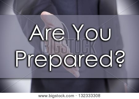 Are You Prepared? - Business Concept With Text