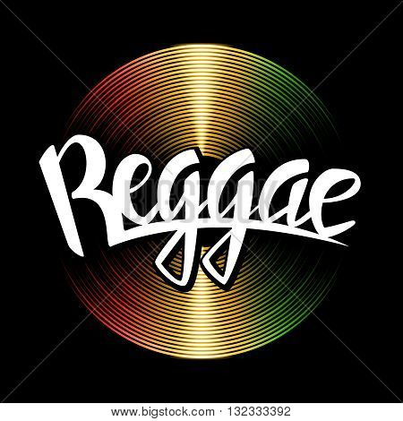 Reggae lettering. Vector vinyl disc and reggae typography label on rastafarian background