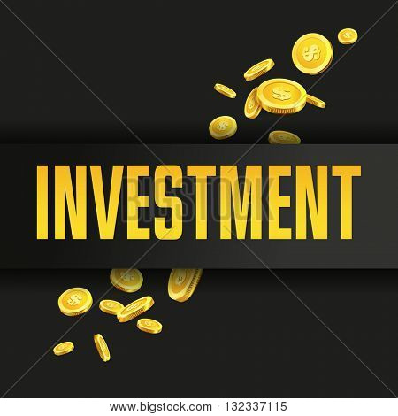 Investment poster or banner design template with golden coins and copy space for text. Vector illustration. Money making. Bank deposit. Financial.  Business finance vector background.