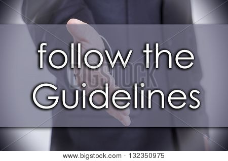 Follow The Guidelines - Business Concept With Text