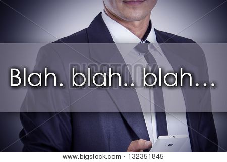 Blah. Blah.. Blah… - Young Businessman With Text - Business Concept