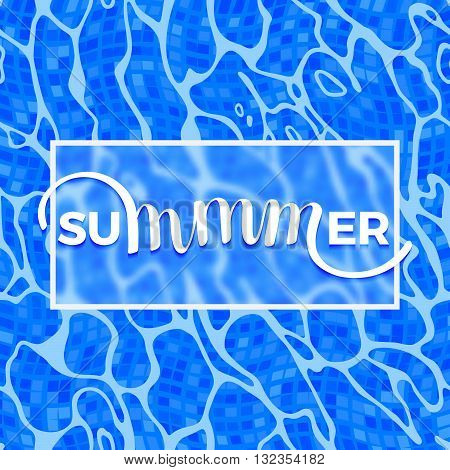 Summer Lettering on Azure Shining Water Surface Background. Vector Sea Ripple. Abstract Blue Waves Texture