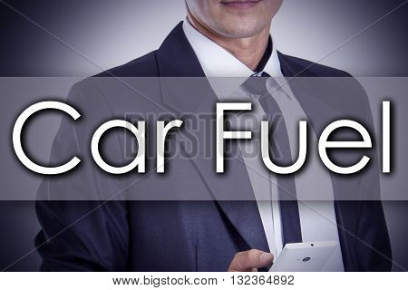 Car Fuel - Young Businessman With Text - Business Concept