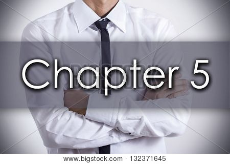 Chapter 5 - Young Businessman With Text - Business Concept