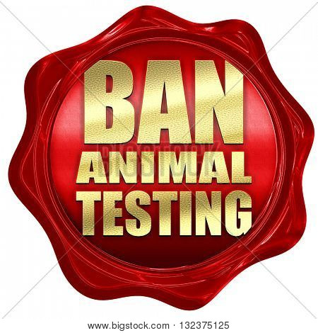ban animal testing, 3D rendering, a red wax seal
