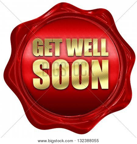 get well soon, 3D rendering, a red wax seal