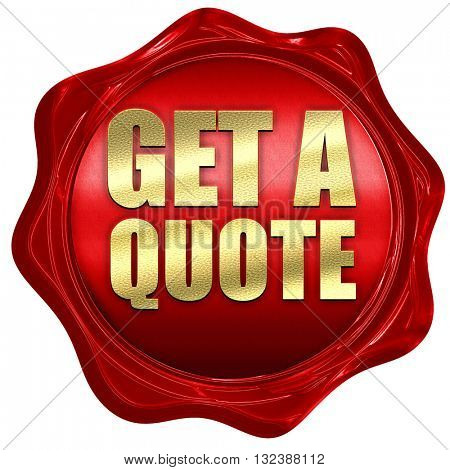 get a quote, 3D rendering, a red wax seal