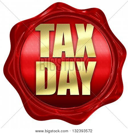 tax day, 3D rendering, a red wax seal