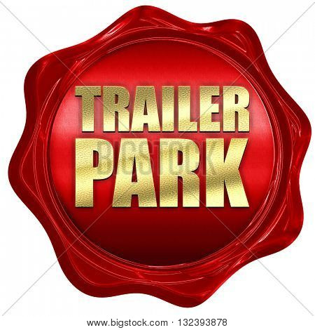 trailer park, 3D rendering, a red wax seal