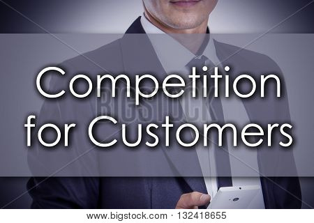 Competition For Customers - Young Businessman With Text - Business Concept