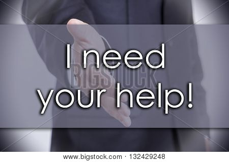 I Need Your Help! - Business Concept With Text