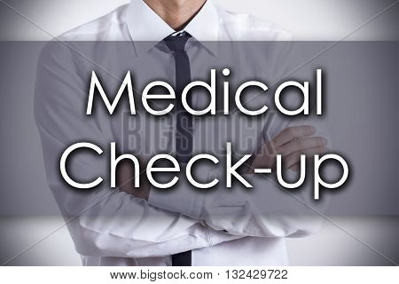Medical Check-up - Young Businessman With Text - Business Concept