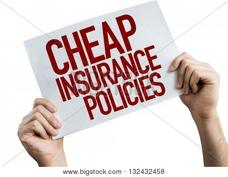 Cheap Insurance Policies placard isolate on white background